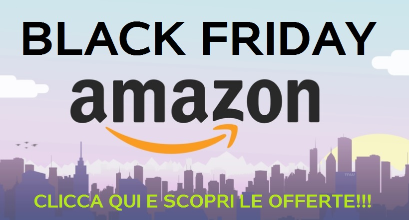 black-friday-amazon-clicca-qui