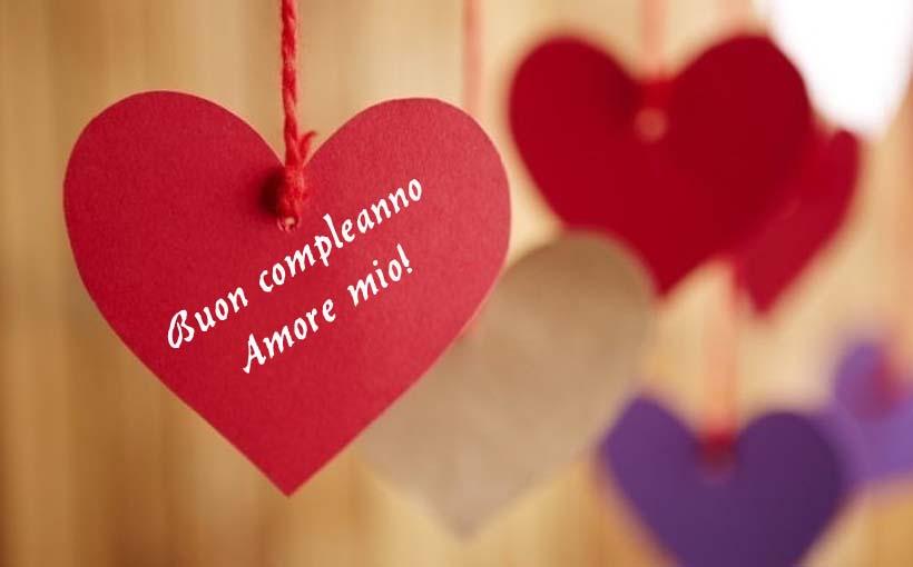 Top Buon Compleanno Amore Mio: frasi e immagini per lettera di auguri  JH29