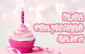 Buon Compleanno Amica Mia Frasi Di Auguri E Immagini Per Unamica
