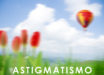 Astigmatismo miopico e ipermetropico
